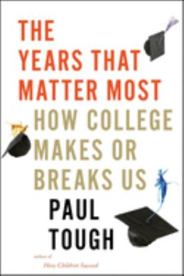 The Years That Matter Most: How College Makes or Breaks Us(book-cover)