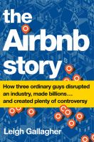 Media Cover for Airbnb Story : How Three Ordinary Guys Disrupted an Industry, Made Billions ... and Created Plenty of Controversy