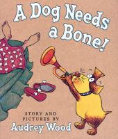 A Dog Needs A Bone!