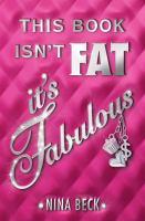 This Book Isn't Fat It's Fabulous