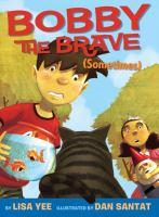 Bobby the Brave (sometimes)