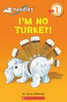 I'm No Turkey!
