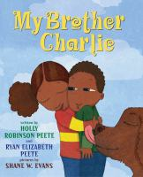 My brother Charlie : a sister's story of autism