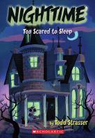 Nighttime : Too Scared To Sleep