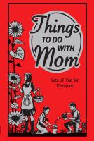 Things to Do With Mom