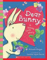 Dear Bunny : A Bunny Love Story