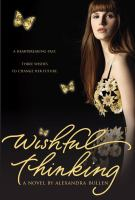 Wishful Thinking: a Novel  / Alexandria Butler