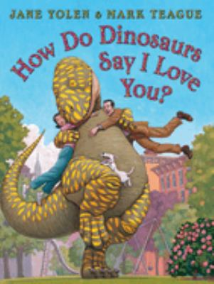 Cover image for How Do Dinosaurs Say I Love You?