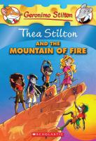 Thea Stilton And The Mountain Of Fire/(Geronimo Stilton - Special Edition)