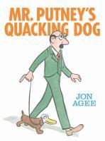 Mr. Putney's Quacking Dog