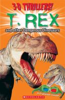 T. Rex and Other Dangerous Dinosaurs