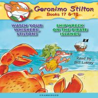 Geronimo Stilton Books #17: Watch your Whiskers, Stilton! & #18: Shipwreck on the Pirate Islands