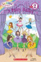 RAINBOW MAGIC : A FAIRY BALLET
