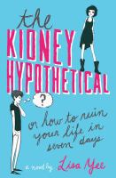 The Kidney Hypothetical, Or, How to Ruin your Life in Seven Days