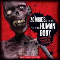 A Zombie's Guide to the Human Body