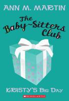 BABY-SITTERS CLUB : KRISTY'S BIG DAY