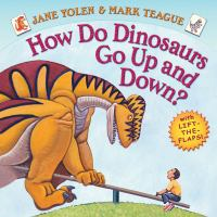 How Do Dinosaurs Go Up And Down? : A Book Of Opposites