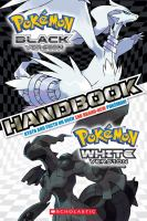 Pokémon Black Version, Pokémon White Version Handbook : Stats and Facts on Over 150 Brand-new Pokémon!