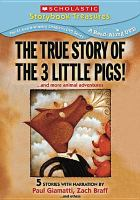 The True Story of the 3 Little Pigs!-- and More Animal Adventures