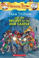 THEA STILTON AND THE SECRET OF THE OLD CASTLE
