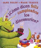 Como Dicen Feliz Cumpleanos Los Dinosaurios?/ As they say Happy Birthday Dinosaurs?