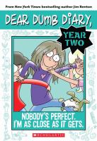Dear Dumb Diary, Nobody's Perfect. I'm as Close as It Gets