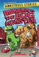 Frogosaurus Vs. the Bog Monster