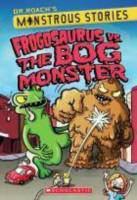 Frogosaurus Vs. the Bog Monster