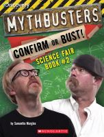 Mythbusters Confirm or Bust Science Fair Book