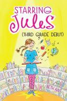 Starring Jules (third Grade Debut)