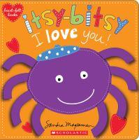 Itsy-bitsy I Love You!