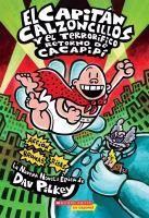 El Capitán Calzoncillos y el terrorifico retorno de Cacapipí