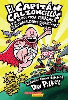 El Capitán Calzoncillos y la asquerosa venganza de los robocalzones radioactivos