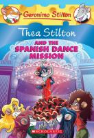 Thea Stilton and the Spanish Dance Mission