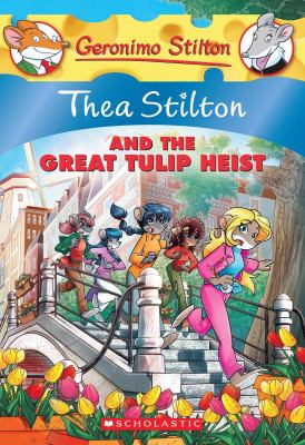 Cover image for Thea Stilton and the Great Tulip Heist
