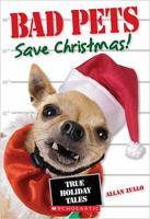 Bad Pets Save Christmas!