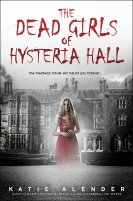 Cover image for The Dead Girls of Hysteria Hall