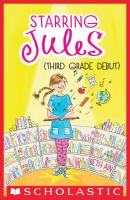 Starring Jules (third Grade Debut)