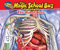 The Magic School Bus Presents the Human Body