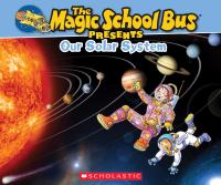 The Magic School Bus Presents Our Solar System