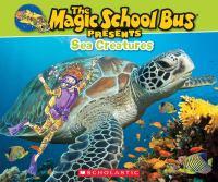 The Magic School Bus Presents Sea Creatures