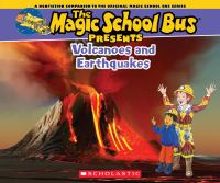 The Magic School Bus Presents Volcanoes and Earthquakes