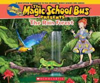 The Magic School Bus Presents the Rain Forest