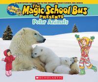 The Magic School Bus Presents Polar Animals