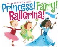 Princess! Fairy! Ballerina!