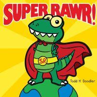 Super Rawr!