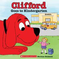 Clifford Goes to Kindergarten
