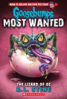 Goosebumps Most Wanted. The Lizard of Oz