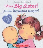 I Am a Big Sister! = ¡Soy una hermana mayor!