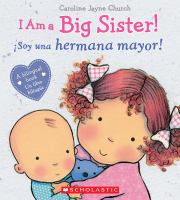 I Am a Big Sister! = ¡Soy una hermana mayor!